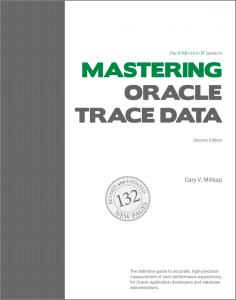 The Method R Guide to Mastering Oracle Trace Data, 2nd Edition